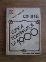 Anticariat: Ion Bulei - Lumea romaneasca la 1900