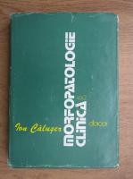 Anticariat: Ion Caluser - Morfopatologia clinica (volumul 2)