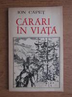 Ion Capet - Carari in viata