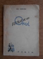 Anticariat: Ion Caraion - Omul profilat pe cer (1945)