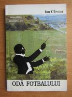 Anticariat: Ion Carstea - Oda fotbalului