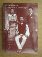 Ion Chelcea - Etnografie si sociologie