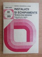 Anticariat: Ion Cioc - Instalatii si echipamente. Tehnologia meseriei. Manual pentru licee industriale, clasele a XI-a si a XII-a