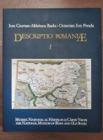 Anticariat: Ion Ciortan, Mariuca Radu, Octavian Ioan Penda - Descriptio Romaniae I