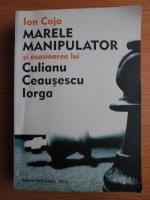 Ion Coja - Marele manipulator si asasinarea lui Culianu Ceausescu Iorga