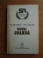 Anticariat: Ion Cojocaru, Ion Iacovachi - Henri Coanda