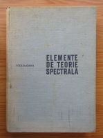 Ion Colojoara - Elemente de teorie spectrala