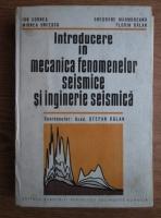 Ion Cornea - Introducere in mecanica fenomenelor seismice si inginerie seismica