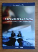 Anticariat: Ion Cosmovici - Cinci minute la o cafea. Eseu despre intimitatea postmoderna