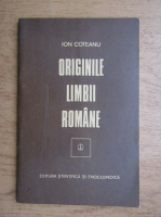 Ion Coteanu - Originile limbii romane