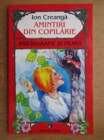 Ion Creanga - Amintiri din copilarie. Bibliografie scolara