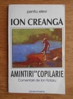 Ion Creanga - Amintiri din copilarie, comentarii de Ion Rotaru