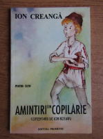 Ion Creanga - Amintiri din copilarie. Comentarii de Ion Rotaru