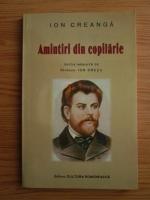 Ion Creanga - Amintiri din copilarie (editie anastatica, 2011)