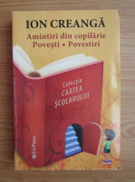 Ion Creanga - Amintiri din copilarie. Povesti. Povestiri