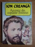 Ion Creanga - Amintiri din copilarie. Povestiri