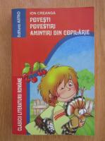 Ion Creanga - Povesti. Povestiri. Amintiri din copilarie