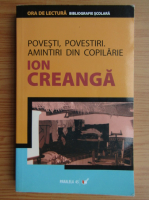 Ion Creanga - Povesti, Povestiri. Amintiri din copilarie