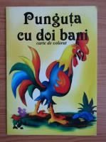 Anticariat: Ion Creanga - Punguta cu doi bani. Carte de colorat