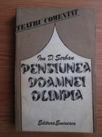 Ion D Serban - Pensiunea doamnei Olimpia. Teatru comentat