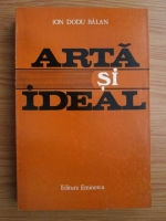 Anticariat: Ion Dodu Balan - Arta si ideal