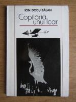 Anticariat: Ion Dodu Balan - Copilaria unui Icar