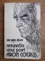 Anticariat: Ion Dodu Balan - Resurectia unui poet: Aron Cotrus