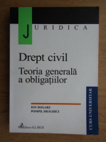 Ion Dogaru, Pompil Draghici - Drept civil. Teoria generala a obligatiilor