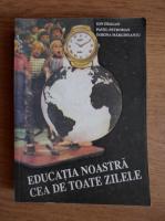 Anticariat: Ion Dragan - Educatia noastra cea de toate zilele
