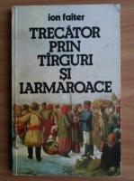 Ion Faiter - Trecator prin targuri si iarmaroace
