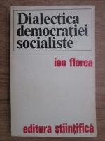 Ion Florea - Dialectica democratiei socialiste