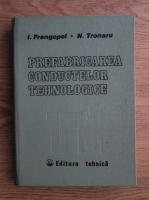 Anticariat: Ion Frangopol, Nicolae Tronaru - Prefabricarea conductelor tehnologice