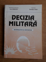 Anticariat: Ion Gadiuta, Dumitru Sava - Decizia militara. Rationalitate si legitimatie