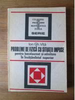 Ion Gh. Vita - Probleme de fizica cu situatii impuse