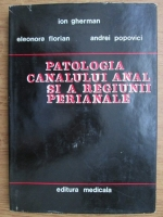 Anticariat: Ion Gherman - Patologia canalului anal si regiunii perianale