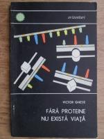 Anticariat: Ion Ghetie - Fara proteine nu exista viata