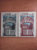 Anticariat: Ion Ghetie - O lume pentru fiecare (volumele 1 si 2)