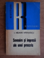 Ion Heliade Radulescu - Suvenire si impresii ale unui proscris