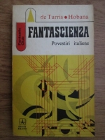 Ion Hobana, Gianfranco de Turris - Fantascienza, povestiri italiene