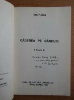 Ion Horea - Caderea pe ganduri (cu dedicatia si autograful autorului pentru Balogh Jozsef)