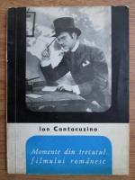 Ion I. Cantacuzino - Momente din trecutul filmului romanesc