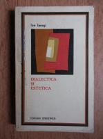 Ion Ianosi - Dialectica si estetica