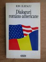 Anticariat: Ion Iliescu - Dialoguri romano-americane