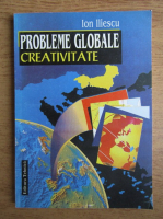 Anticariat: Ion Iliescu - Probleme globale creativitate