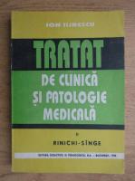 Ion Ilinescu - Tratat de clinica si patologie medicala (volumul 2)