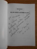Ion Ionita - De-ar avea lacrima glas (cu autograful autorului)
