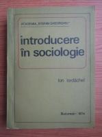 Ion Iordachel - Introducere in sociologie