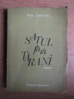 Anticariat: Ion Istrati - Satul fara tarani