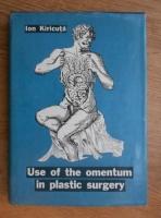 Anticariat: Ion Kiricuta - Use of the omentum in plastic surgery