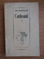 Anticariat: Ion Lancranjan - Cordovanii (volumul 1)